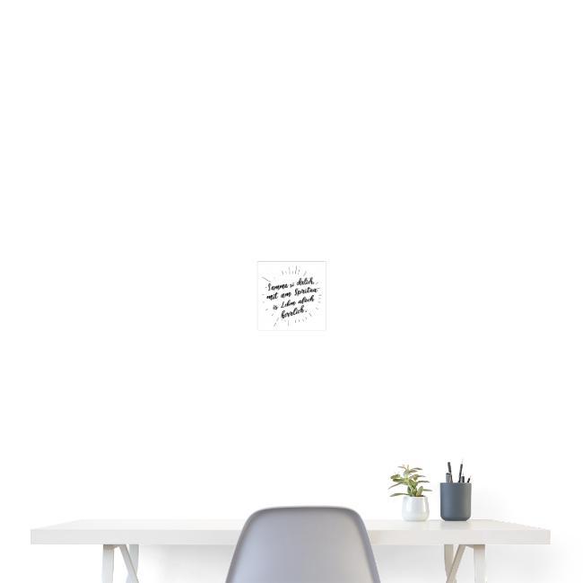 Vorschau: Samma si ehrlich mit am Spritza is Lebm herrlich - Poster 20x20 cm
