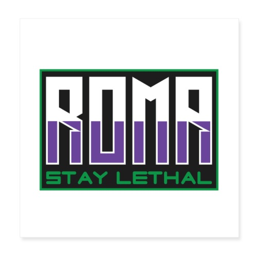 ROMA stay lethal - Poster 20x20 cm
