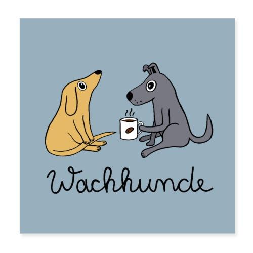Wachhunde Poster - Nur wach mit Kaffee - Poster 20x20 cm