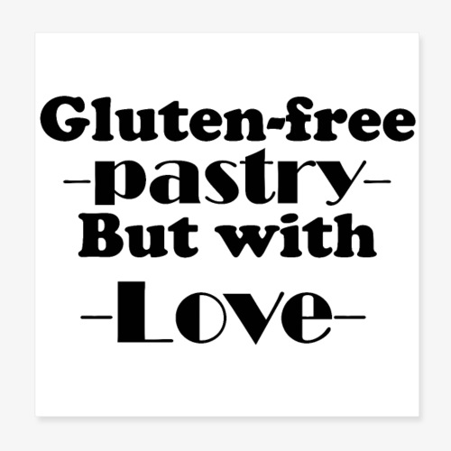 Gluten free pastry but with love - Poster 8 x 8 (20x20 cm)