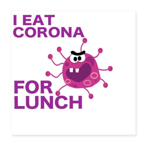 I Eat Corona For Lunch - Coronavirus fun shirt - Poster 20x20 cm