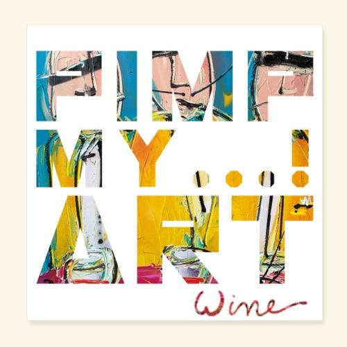 T SHIRTS TEKST PIMP MY ART - Poster 20x20 cm