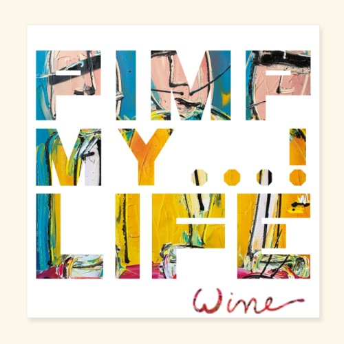 T SHIRTS TEKST PIMP MY LIFE - Poster 20x20 cm