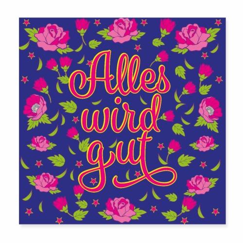 02 Alles wird gut Blumen Rosen Maske Mundschutz - Poster 20x20 cm