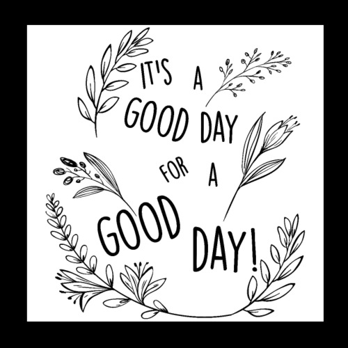 It's a good day for a good day! - Floral Design - Poster 20x20 cm