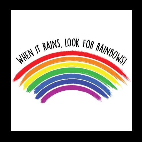 When it rains, look for rainbows! - Colorful Desig - Poster 20x20 cm
