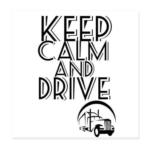 Keep Calm and drive - Poster 20x20 cm