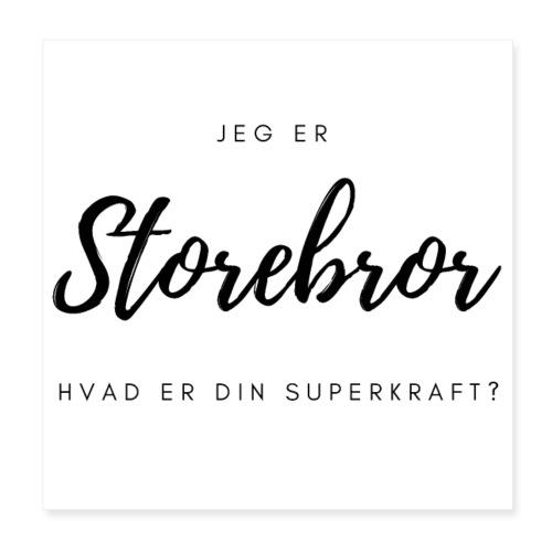 Jeg er storebror, hvad er din superkraft? - Poster 20x20 cm