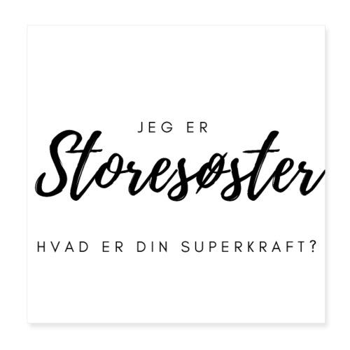 Jeg er storesøster, hvad er din superkraft? - Poster 20x20 cm