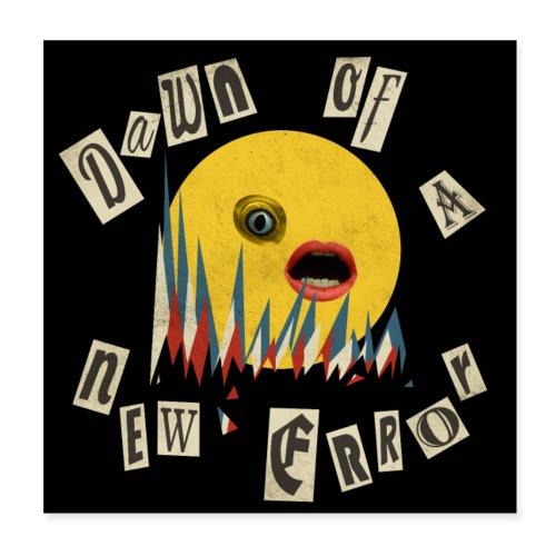 Dawn of a New Error - Poster 8 x 8 (20x20 cm)