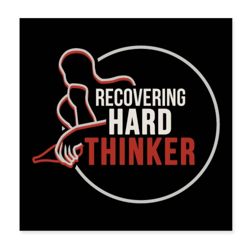 Recovering Hard Thinker - Poster 8 x 8 (20x20 cm)