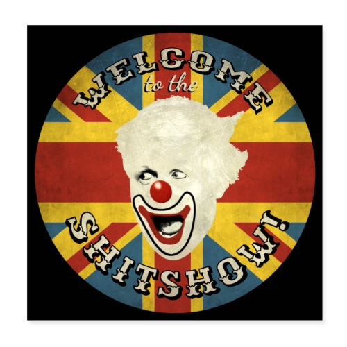 Welcome to the Shitshow! (Black Background) - Poster 8 x 8 (20x20 cm)