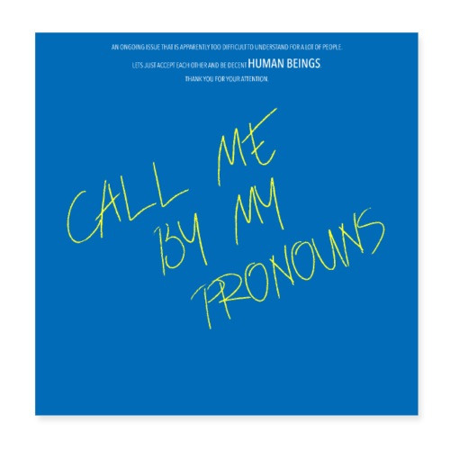 Call me by my pronouns - Poster 20x20 cm