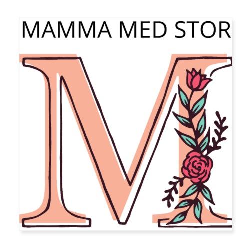 Gave til mamma - Mamma med stor M - Poster 20x20 cm