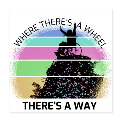 Where There's a Wheel - Poster 20x20 cm