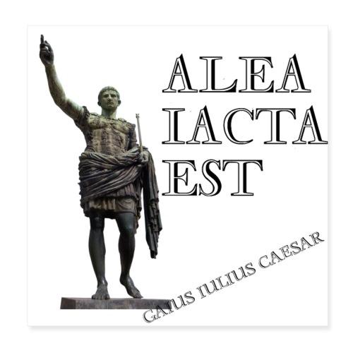 Cesare alea iacta est - Poster 20x20 cm