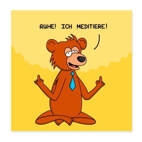 Ruhe! Ich meditiere! - Poster 20x20 cm