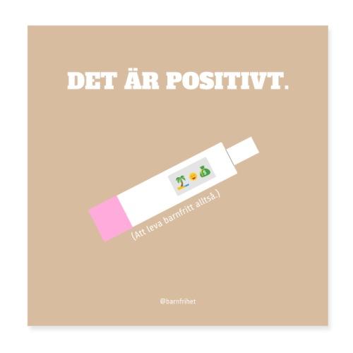 Det är positivt. Att leva barnfritt! POSTER - Poster 20x20 cm