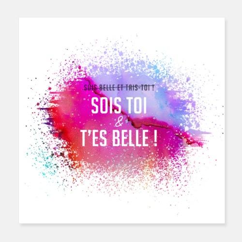 Affiche Sois toi et t'es belle ! - Poster 20 x 20 cm