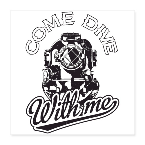 Come Dive With Me - Poster 16 x 16 (40x40 cm)
