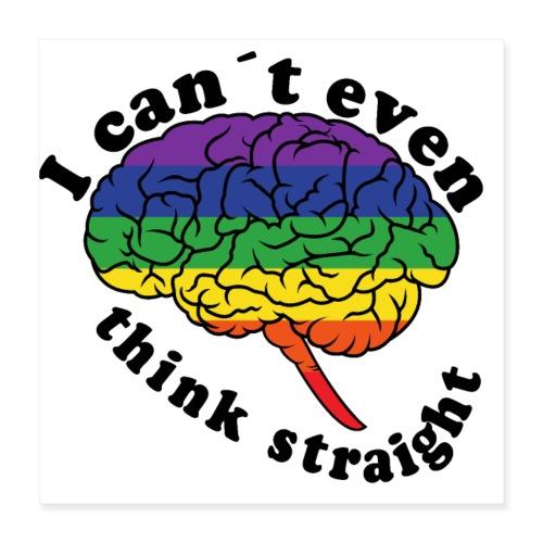 Ich kann nicht einmal klar denken | LGBT - Poster 40x40 cm