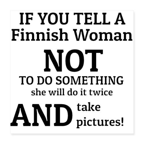 Stubborn Finnish Woman - Juliste 40 x 40 cm