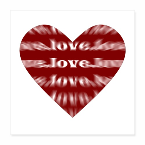 Love Heart - Liebe Herz - Geschenkidee - Poster 40x40 cm
