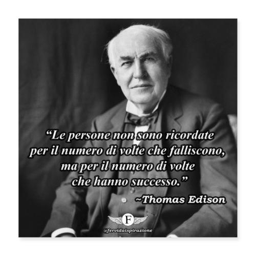 Edison: Fallimento e Successo - FervidaIspirazione - Poster 40x40 cm