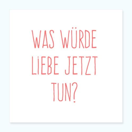 Liebe - Poster 16 x 16 (40x40 cm)