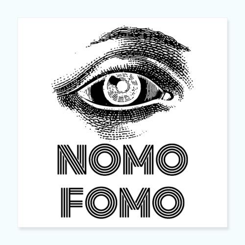 NOMO FOMO - Poster 16 x 16 (40x40 cm)