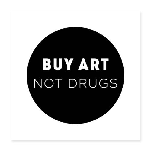 Buy Art Not Drugs - Juliste 40 x 40 cm