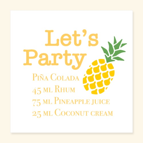 Let's party Pina colada Cocktail - Poster 40x40 cm