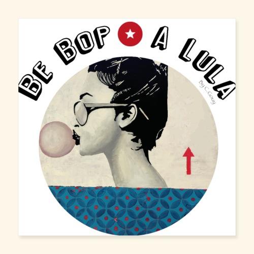 Be bop a lula - Poster 40 x 40 cm