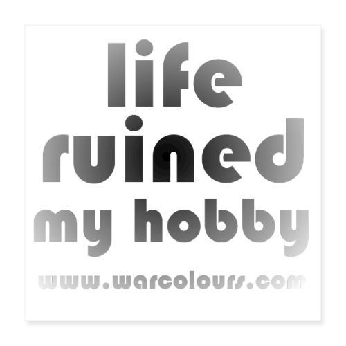 life ruined my hobby faded - Poster 16 x 16 (40x40 cm)