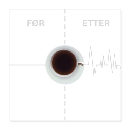 KAFFEELSKER - kaffe er best - Poster 40x40 cm