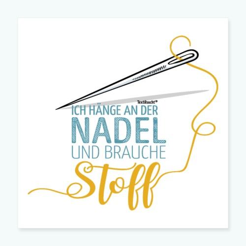 Nähen Nadel Frauen Spruch Handarbeit Poster - Poster 40x40 cm