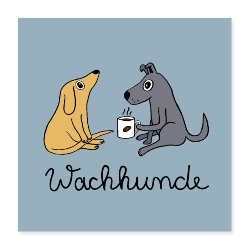 Wachhunde Poster - Nur wach mit Kaffee - Poster 40x40 cm