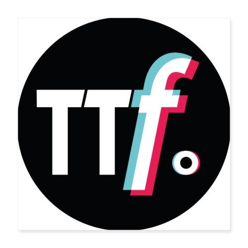 ttf logo - Poster 40x40 cm