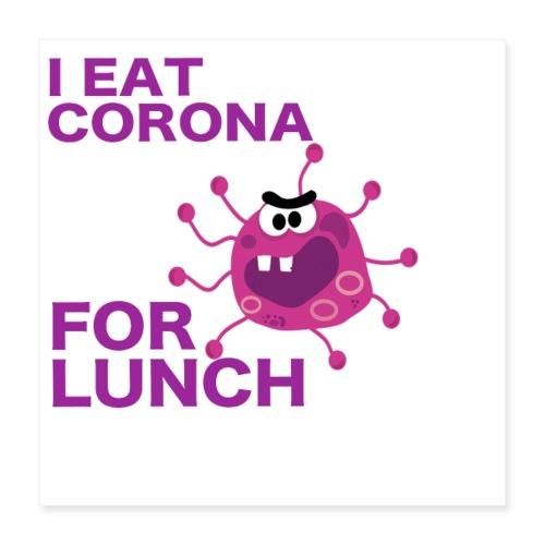 I Eat Corona For Lunch - Coronavirus fun shirt - Poster 40x40 cm