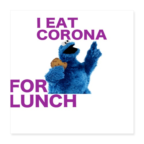 I eat corona for lunch - coronavirus shirt - Poster 40x40 cm