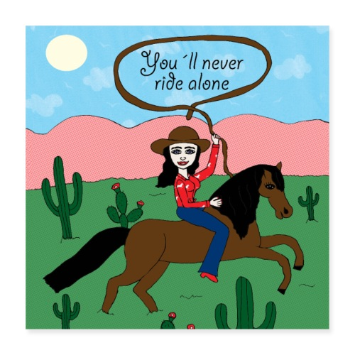 Jule K.- You will never ride alone - Poster 40x40 cm