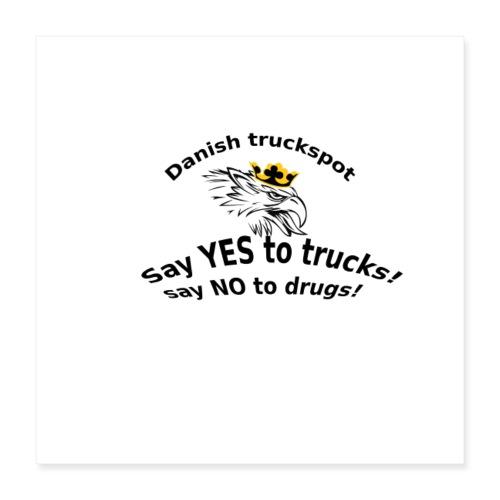 Danish truckspot sat yes to truck poster - Poster 40x40 cm
