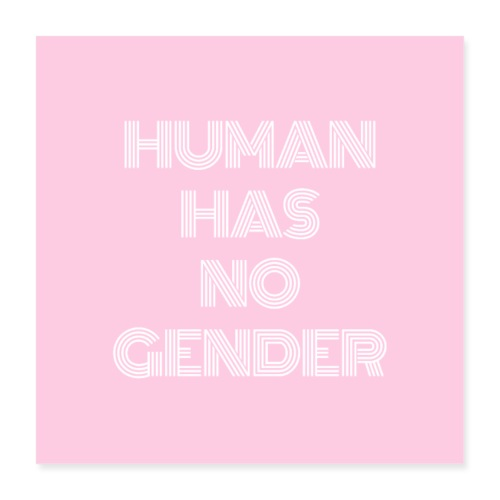 human has no gender 4 - Poster 16 x 16 (40x40 cm)