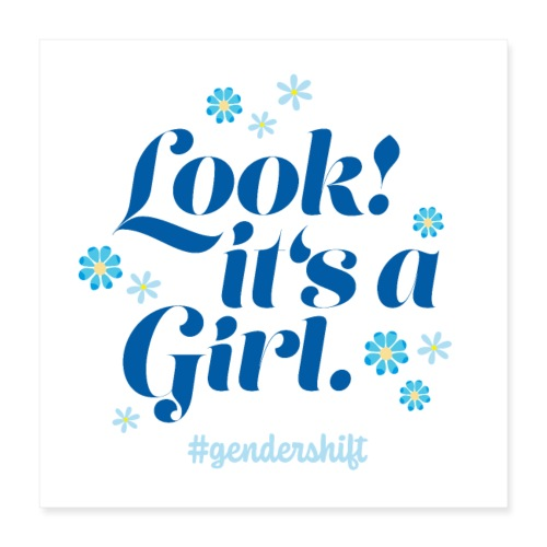 Look! It's a Girl. - Poster 40x40 cm