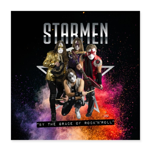 Starmen - By the Grace of Rock 'n' Roll - Poster 16 x 16 (40x40 cm)