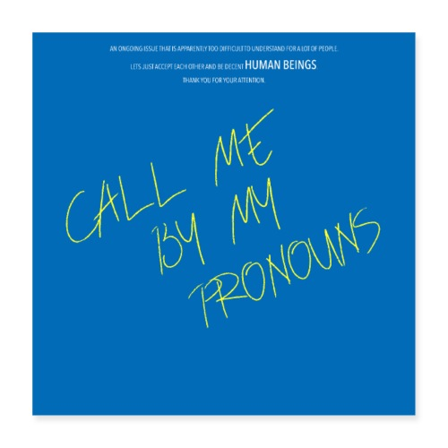 Call me by my pronouns - Poster 40x40 cm