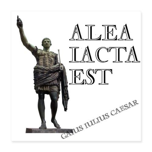 Cesare alea iacta est - Poster 40x40 cm