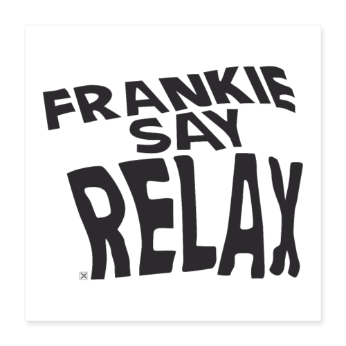 Frankie say relax - Póster 40x40 cm