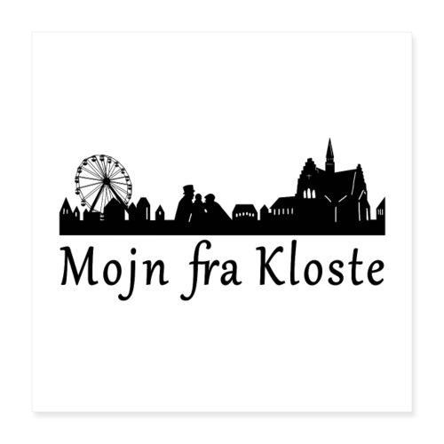 Plakat: Nu kan du hænge Kloste op på din væg! - Poster 40x40 cm
