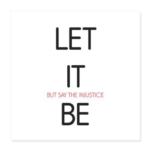 LET IT BE - Poster 40x40 cm